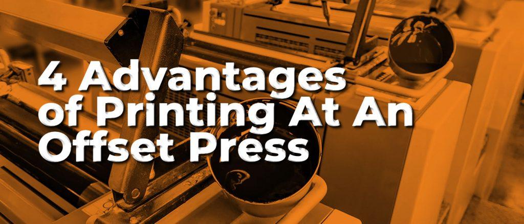 4 Advantages of Printing at an Offset Press